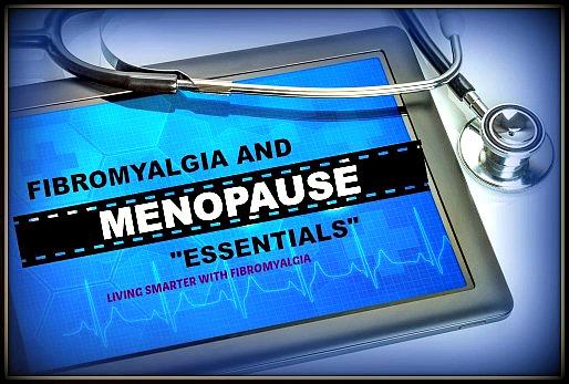 Fibromyalgia and Menopause Essentials