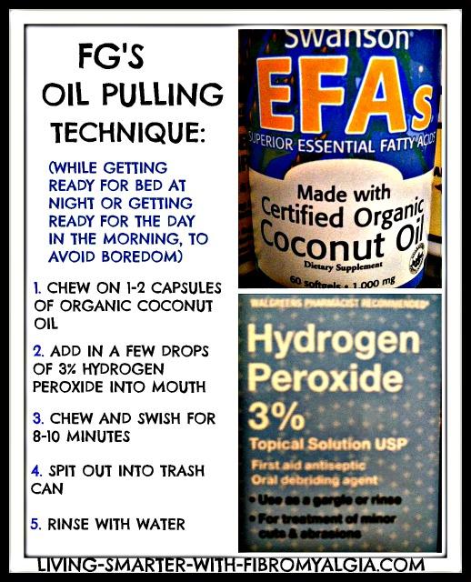 Fibro-Girl's hydrogen peroxide and coconut oil capsule oil pulling technique.