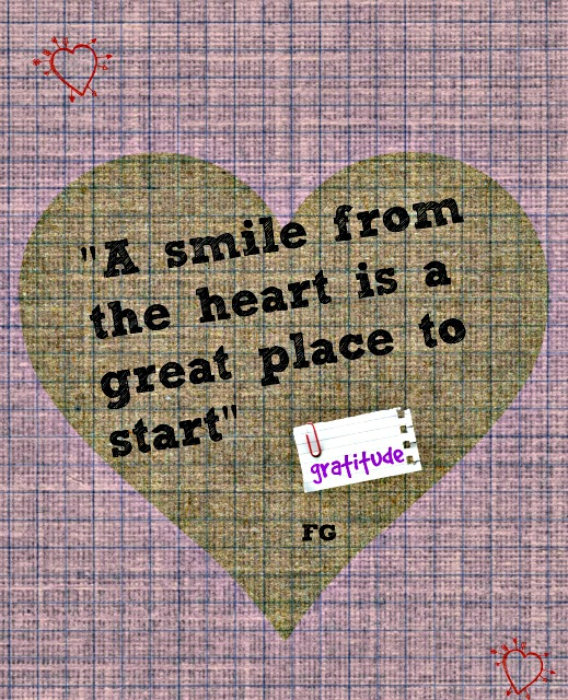 A smile from the heart is a great place to start.